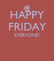 HAPPY FRIDAY EVERYONE!  ____________________ - Personalised Poster large