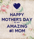 HAPPY MOTHER'S DAY TO MY AMAZING #1 MOM - Personalised Poster large