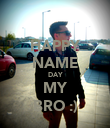 HAPPY NAME DAY MY BRO :) - Personalised Poster large