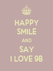 HAPPY SMILE AND SAY I LOVE 9B - Personalised Poster large