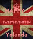 HAPPY    SWEETSEVENTEEN  Yolanda - Personalised Poster large