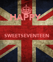 HAPPY   SWEETSEVENTEEN   - Personalised Poster large