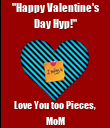 """""""Happy Valentine's Day Hyp!"""" Love You too Pieces, MoM - Personalised Poster large"""