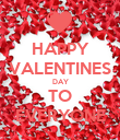 HAPPY VALENTINES DAY TO EVERYONE - Personalised Poster large
