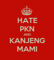 HATE PKN AND KANJENG MAMI - Personalised Poster large