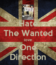 Hate The Wanted love One Direction - Personalised Poster large