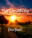 Have a  beautiful day    Dear Emil:) - Personalised Poster large