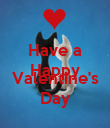 Have a Happy  Valentine's Day - Personalised Poster large