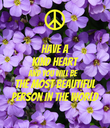 Have A Kind Heart And You Will Be The Most Beautiful Person In The World - Personalised Poster large