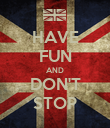 HAVE FUN AND DON'T STOP - Personalised Poster large