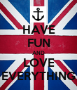 HAVE FUN AND LOVE EVERYTHING - Personalised Poster large