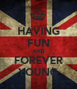 HAVING FUN AND FOREVER YOUNG - Personalised Poster large