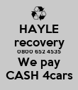 HAYLE recovery 0800 652 4535 We pay CASH 4cars - Personalised Poster large