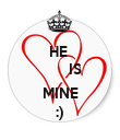 HE         IS  MINE :) - Personalised Poster large