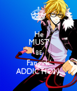 He MUST BE Fangirls' ADDICTION  - Personalised Poster large