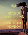 HEAD UP STAY STRONG ---------- FAKE A SMILE MOVE ON - Personalised Poster large