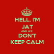 HELL, I'M JAT AND WE DON'T KEEP CALM - Personalised Poster large