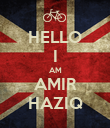 HELLO I AM AMIR HAZIQ - Personalised Poster large