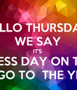 HELLO THURSDAY  WE SAY IT'S  FREE DRESS DAY ON THE  26/7 ALL PROCEEDS GO TO  THE YEAR 10 FORMAL  - Personalised Poster large
