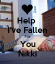 Help  I've Fallen For You Nikki - Personalised Poster large