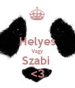 Helyes Vagy Szabi  <3 - Personalised Poster large