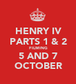 HENRY IV PARTS 1 & 2 FILMING 5 AND 7 OCTOBER - Personalised Poster large