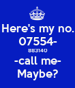 Here's my no. 07554- 883140 -call me- Maybe? - Personalised Poster large