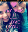 HEY IREM  I  REALLY LOVE YOU  - Personalised Poster large