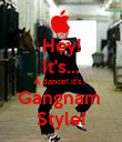 Hey! It's... A dance! it's... Gangnam  Style! - Personalised Poster large