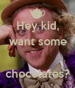 Hey kid, want some   chocolates? - Personalised Poster large