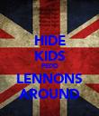 HIDE KIDS PEDO LENNONS AROUND - Personalised Poster large