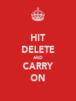 HIT DELETE AND CARRY ON - Personalised Poster large
