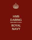 HMS DARING Splendide Audax ROYAL NAVY - Personalised Poster large