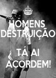HOMENS  DESTRUIÇÃO  TÁ AI ACORDEM! - Personalised Poster large