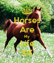 Horses Are My Life XX - Personalised Poster large