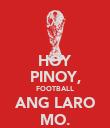 HOY PINOY, FOOTBALL ANG LARO MO. - Personalised Poster large