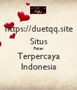 https://duetqq.site Situs Poker Terpercaya Indonesia - Personalised Poster large