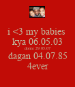 i <3 my babies  kya 06.05.03 donte 29.05.07 dagan 04.07.85 4ever - Personalised Poster large