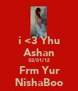 i <3 Yhu Ashan 02/01/12 Frm Yur NishaBoo - Personalised Poster small