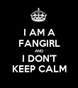 I AM A FANGIRL AND I DON'T KEEP CALM - Personalised Poster large