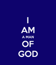 I AM A MAN OF GOD - Personalised Poster large