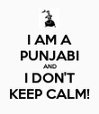 I AM A PUNJABI AND I DON'T KEEP CALM! - Personalised Poster large