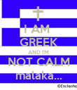 I AM  GREEK AND I'M NOT CALM malaka... - Personalised Poster large
