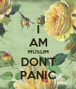 I AM MUSLIM DON'T PANIC - Personalised Poster large