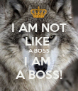 I AM NOT LIKE  A BOSS I AM  A BOSS! - Personalised Poster large
