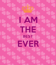 I AM THE BEST EVER  - Personalised Poster large
