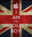 I AM THE  COOLEST BOY - Personalised Poster large