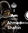 I Am Yaseen Ahmed Shahin - Personalised Poster large