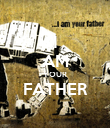 I AM YOUR FATHER  - Personalised Poster large
