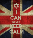 I CAN  NEVER  KEEP  CALM - Personalised Poster large